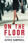 On the Floor by Aifric Campbell