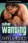 The Wanting by Shyla Colt