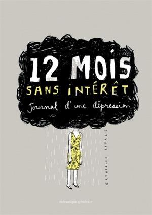 12 mois sans intérêt : journal d'une dépression