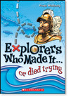 Explorers Who Made It... or died trying by Frieda Wishinsky