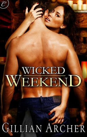 Wicked Weekend by Gillian Archer
