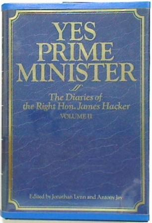 Yes Prime Minister by Jonathan Lynn