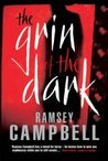 The Grin of the Dark by Ramsey Campbell