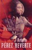 The Fencing Master by Aturo Pérez-Reverte