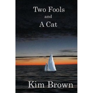 Two Fools And A Cat by Kim  Brown