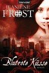 Blutrote Küsse by Jeaniene Frost
