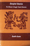 Occupied America: The Chicano's Struggle Toward Liberation