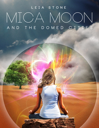 Mica Moon and the Domed Cities (Mica Moon, #1)