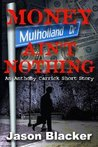 Money Ain't Nothing (An Anthony Carrick Mystery)