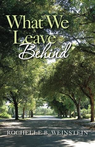 What We Leave Behind by Rochelle B. Weinstein
