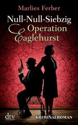 Null-Null-Siebzig: Operation Eaglehurst