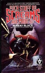 Such Stuff As Screams Are Made Of by Robert Bloch