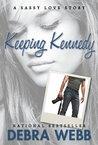 Keeping Kennedy by Debra Webb