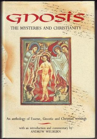 Gnosis: The Mysteries and Christianity: An Anthology of Essene, Gnostic and Christian Writing