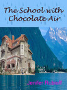 The School with Chocolate Air (Betsy Butters, #1)