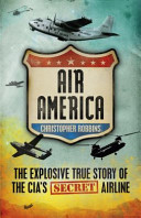 Air America: The Explosive True Story Of The CIA's Secret Airline por Christopher Robbins