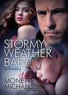 Stormy Weather Baby by Monette Michaels