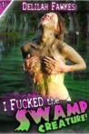 I Fucked the Swamp Creature! (Monster Sex #1)