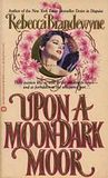 Upon a Moon-Dark Moor (Chandlers of Highclyffe Hall, #1)