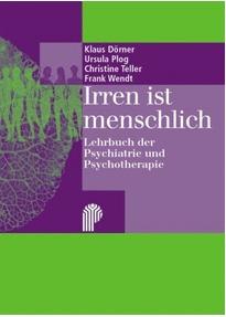 Irren ist menschlich: Lehrbuch der Psychiatrie und Psychotherapie