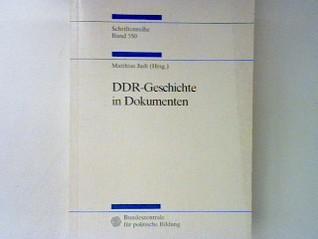 DDR-Geschichte in Dokumenten: Beschlüsse, Berichte, interne Materialien und Alltagszeugnisse