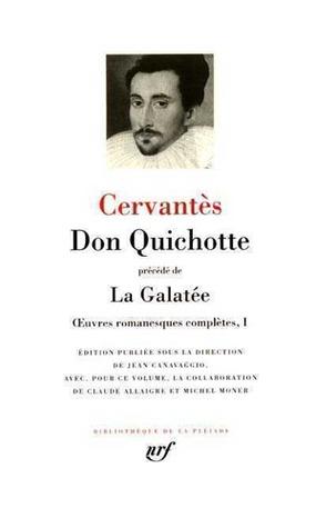 Don Quichotte précédé de La Galatée