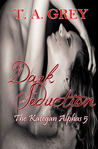 Dark Seduction (The Kategan Alphas, #5)