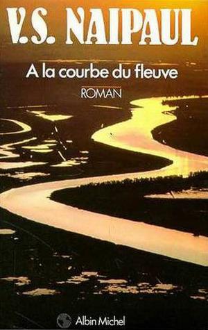 A la courbe du fleuve