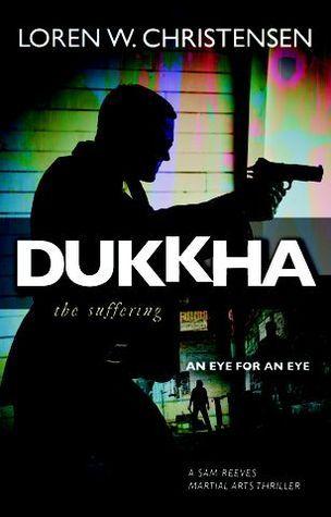 Dukkha by Loren W. Christensen
