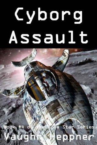 Cyborg Assault by Vaughn Heppner