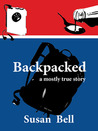 Backpacked a mostly true story