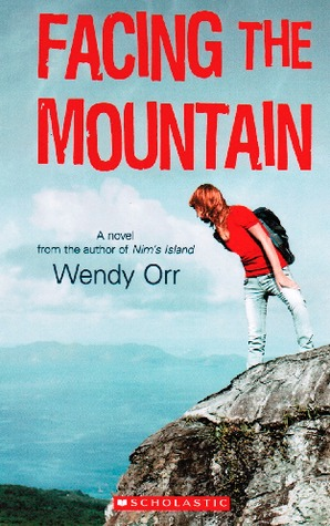 Facing the Mountain by Wendy Orr