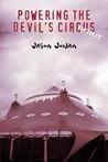Powering the Devil's Circus: Redux