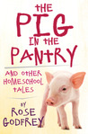 The Pig in the Pantry by Rose Godfrey