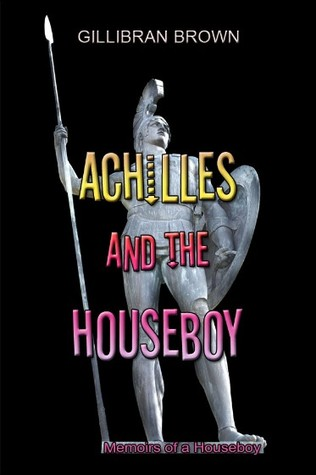 Achilles and the Houseboy (Memoirs of a Houseboy, #3)