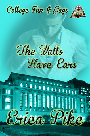 The Walls Have Ears by Erica Pike