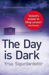 The Day is Dark by Yrsa Sigurðardóttir
