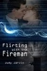 Flirting with the Fireman