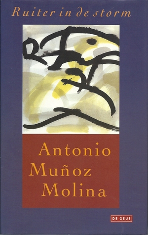 Ebook Ruiter in de storm by Antonio Muñoz Molina TXT!