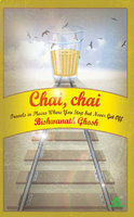 Chai, Chai by Bishwanath Ghosh