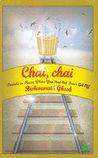 Chai, Chai by Bishwanath Ghosh