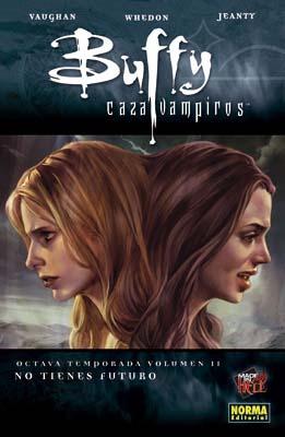 Buffy cazavampiros 2: No tienes futuro (Buffy la octava temporada, Colección Made in Hell #78)