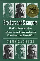 Brothers and Strangers. The East European Jew in German and G... by Steven E. Aschheim