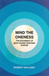 Mind the Oneness: The Foundation of Good Quaker Business Method