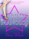 Moving Up On Manolos (Romantic Comedy)