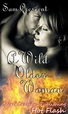 A Wild Older Woman (Hot Flash, #1)