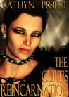 The Curtis Reincarnation by Zathyn Priest