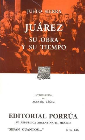 Juárez: Su Obra y su Tiempo. (Sepan Cuantos, #146)