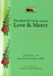 1f252eeebea The Quest for Love   Mercy  Regulations for Wedding   Marriage in Islam