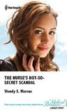 The Nurse's Not-So-Secret Scandal by Wendy S. Marcus